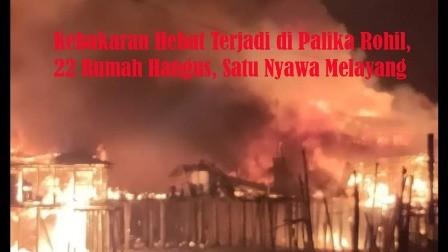 Kebakaran Hebat Terjadi di Palika Rohil
